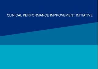 CLINICAL PERFORMANCE IMPROVEMENT INITIATIVE