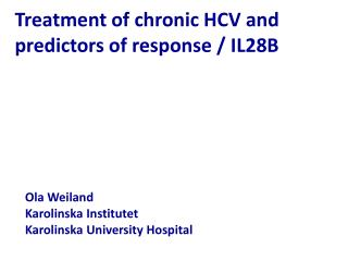 Treatment of chronic HCV and  predictors of response / IL28B