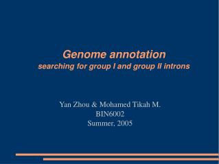 Genome annotation  searching for group I and group II introns