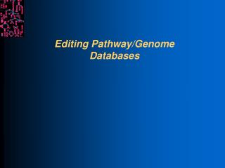 Editing Pathway/Genome Databases