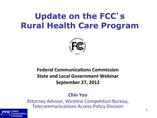 Update on the FCC ' s  Rural Health Care Program