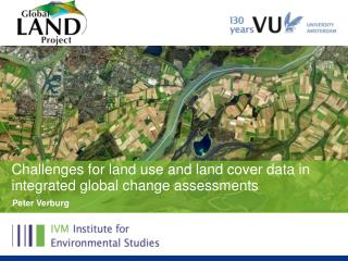 Challenges for land use and land cover data in integrated global change assessments