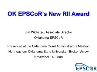 Jim Wicksted, Associate Director Oklahoma EPSCoR