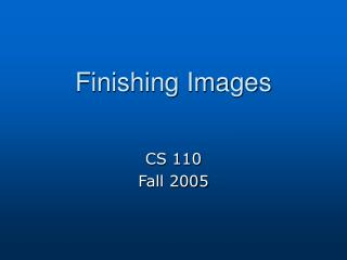 Finishing Images