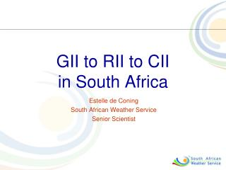 GII to RII to CII  in South Africa