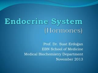 Endocrine System ( Hormones )