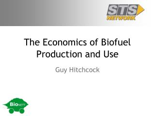 The Economics of Biofuel Production and Use