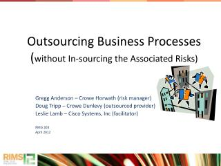 Outsourcing Business Processes ( without In-sourcing the Associated Risks)