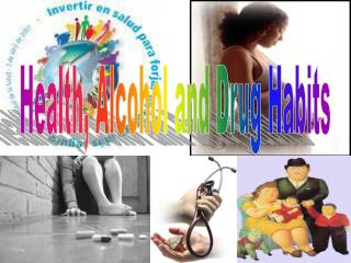 Health, Alcohol and Drug Habits