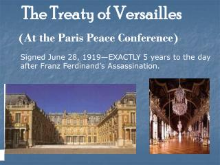 The Treaty of Versailles (At the Paris Peace Conference)
