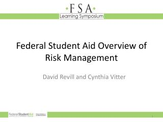 Federal Student Aid Overview of Risk Management