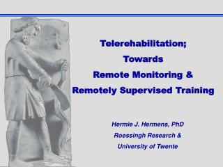 Hermie J. Hermens, PhD Roessingh Research & University of Twente