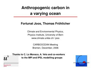 Anthropogenic carbon in  a varying ocean