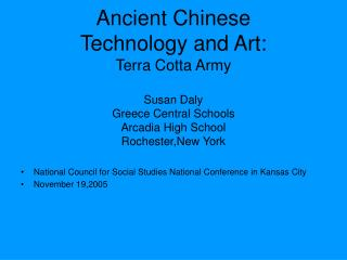 Ancient Chinese  Technology and Art: Terra Cotta Army  Susan Daly Greece Central Schools Arcadia High School Rochester,N