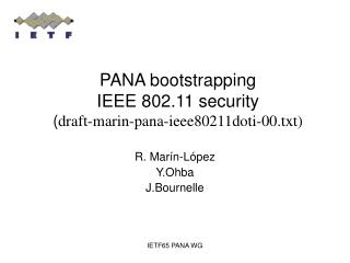 PANA bootstrapping  IEEE 802.11 security ( draft-marin-pana-ieee80211doti-00.txt)