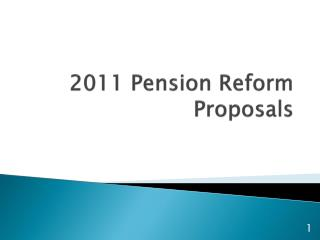 2011 Pension Reform Proposals