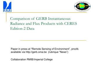 Comparison of GERB Instantaneous Radiance and Flux Products with CERES Edition-2 Data
