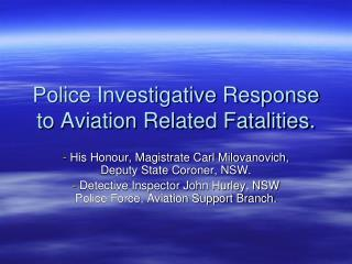 Police Investigative Response to Aviation Related Fatalities.
