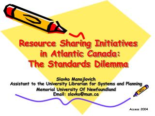 Resource Sharing Initiatives  in Atlantic Canada:  The Standards Dilemma