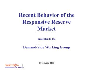Recent Behavior of the Responsive Reserve Market presented to the Demand-Side Working Group