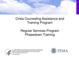 Crisis Counseling Assistance and  Training Program Regular Services Program Phasedown Training