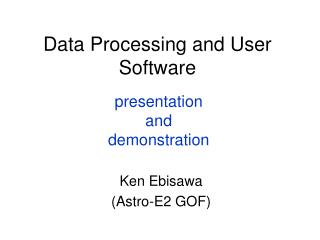Data Processing and User Software