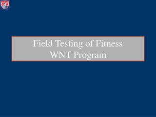 Field Testing of Fitness WNT Program