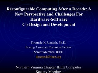 Tirumale K Ramesh, Ph.D. Boeing Associate Technical Fellow Senior Member, IEEE tkramesh@ieee