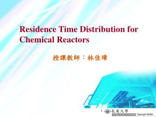 Residence Time Distribution for Chemical Reactors