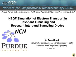 A. Arun Goud Network for Computational Nanotechnology (NCN) Electrical and Computer Engineering