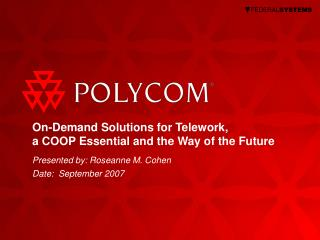 On-Demand Solutions for Telework,  a COOP Essential and the Way of the Future