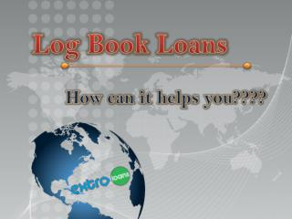 Log book loans- How can it helps you