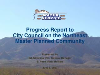 Progress Report to  City Council on the Northeast  Master Planned Community