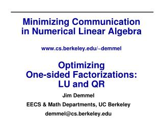Jim  Demmel EECS & Math Departments, UC Berkeley demmel@cs.berkeley