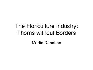 The Floriculture Industry: Thorns without Borders