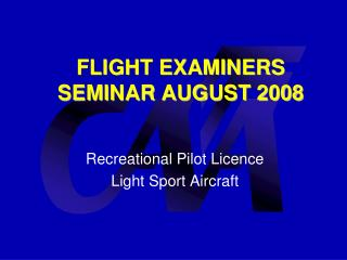 FLIGHT EXAMINERS SEMINAR AUGUST 2008