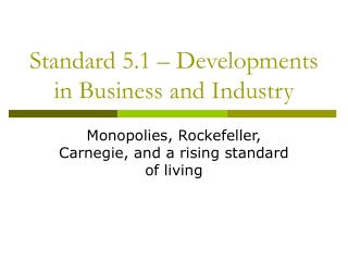 Standard 5.1 – Developments in Business and Industry