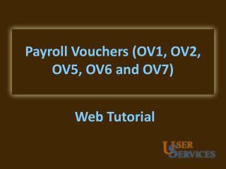 Payroll  Vouchers (OV1, OV2, OV5, OV6 and OV7)