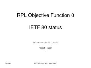 RPL Objective Function 0 IETF 80 status