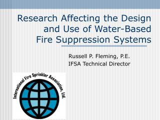 Research Affecting the Design and Use of Water-Based  Fire Suppression Systems