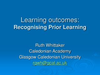 Learning outcomes:  Recognising Prior Learning