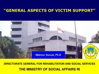 DIRECTORATE GENERAL FOR REHABILITATION AND SOCIAL SERVICES THE MINISTRY OF SOCIAL AFFAIRS RI