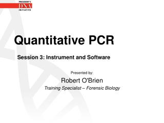 Quantitative PCR Session 3: Instrument and Software