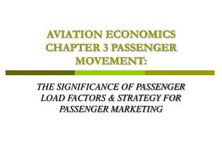 AVIATION ECONOMICS CHAPTER 3 PASSENGER MOVEMENT: