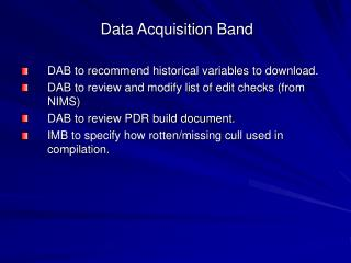 Data Acquisition Band DAB to recommend historical variables to download.