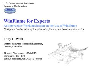 WinFlume for Experts An Interactive Working Session on the Use of WinFlume Design and calibration of long-throated flume