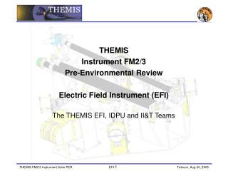 THEMIS Instrument FM2/3  Pre-Environmental Review Electric Field Instrument (EFI)