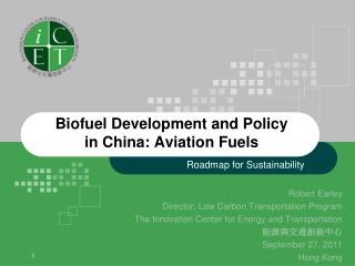 Biofuel Development and Policy in China: Aviation Fuels
