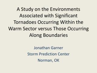 Jonathan Garner Storm Prediction Center Norman, OK