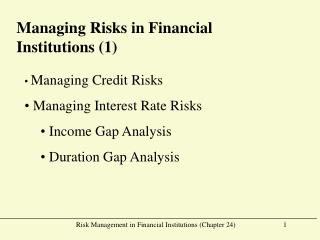 Managing Risks in Financial Institutions (1)